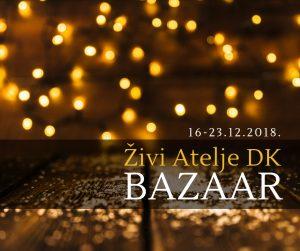 Živi Atelje 2018 Bazaar 16.12 – 23.12